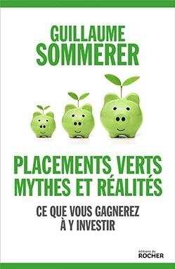 Nouveauté Guillaume SOMMERER Placements verts, mythes et réalités