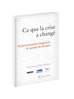 Ce que la crise a changé